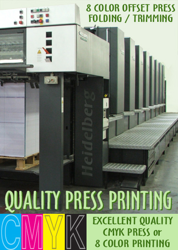 Quality Press Printing, choose 8 color or CMYK press